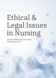 Ethical and Legal Issues in Nursing by Joseph P. DeMarco