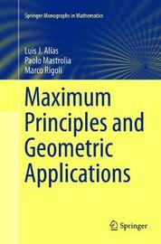 Maximum Principles and Geometric Applications by Luis J. Alias