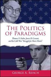 The Politics of Paradigms by George A. Reisch