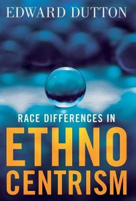 Race Differences in Ethnocentrism by Edward Dutton