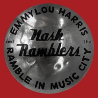 Ramble in Music City: The Lost Concert by Emmylou Harris And The Nash Ramblers