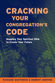 Cracking Your Congregation's Code: Mapping Your Spiritual DNA to Create Your Future by Richard Southern image