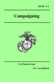 Campaigning (Marine Corps Doctrinal Publication 1-2) by United States Marine Corps