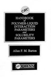 Handbook of Poylmer-Liquid Interaction Parameters and Solubility Parameters by Allan F M Barton