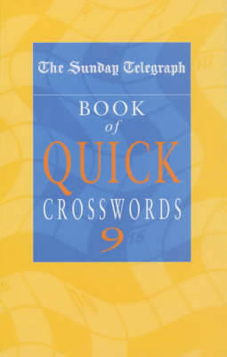 Sunday Telegraph Book of Quick Crosswords 9 by Telegraph Group Limited
