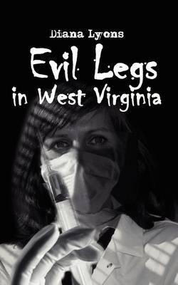 Evil Legs in West Virginia by Diana Lyons
