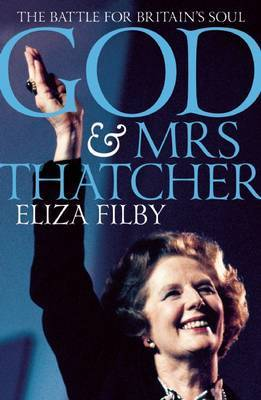 God and Mrs Thatcher by Eliza Filby image