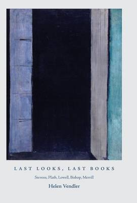 Last Looks, Last Books by Helen Vendler image