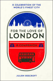For the Love of London by Julian Beecroft