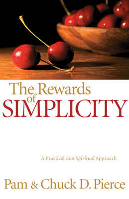 The Rewards of Simplicity: A Practical and Spiritual Approach by Pam Pierce image