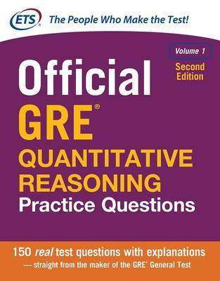 Official GRE Quantitative Reasoning Practice Questions, Second Edition, Volume 1 by Educational Testing Service