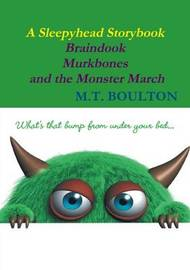 Braindook Murkbones and the Monster March Monsterish Edition by M.T. Boulton