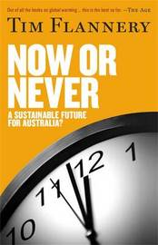 Now Or Never by Tim Flannery