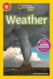 National Geographic Kids Readers: Weather by Kristin Baird Rattini