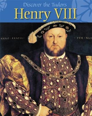 Discover the Tudors: Henry VIII by Moira Butterfield image