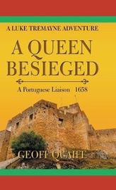 A Queen Besieged by Geoff Quaife
