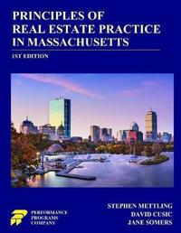 Principles of Real Estate Practice in Massachusetts by Stephen Mettling
