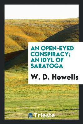 An Open-Eyed Conspiracy; An Idyl of Saratoga by W.D. Howells image