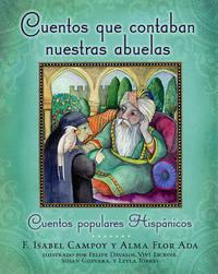 Cuentos Que Contaban Nuestras Abuelas (Tales Our Abuelitas Told) by Alma Flor Ada