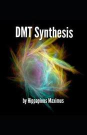 Dmt Synthesis by Hippapious Maximus