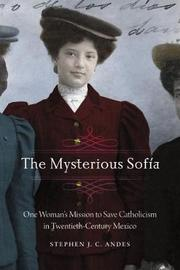 The Mysterious Sofia by Stephen J. C. Andes