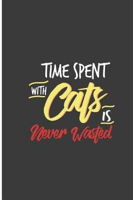 Time Spent with Cats is Never Wasted by Stevie Young