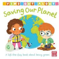 Find Out About: Saving Our Planet by Pat-A-Cake