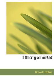 El Amor y El Amistad by Tirso De Molina image