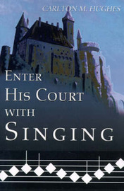 Enter His Court with Singing by Carlton M. Hughes image