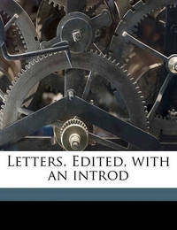 Letters. Edited, with an Introd Volume 2 by John Stuart Mill