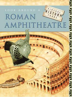 Look Around a Roman Amphitheatre by Jane M Bingham