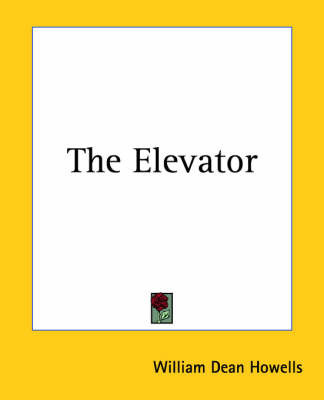 The Elevator by William Dean Howells