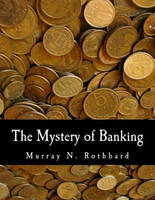 The Mystery of Banking by Murray N Rothbard image