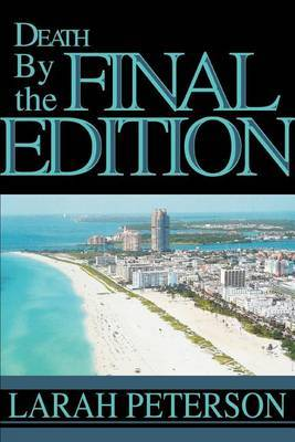 Death by the Final Edition by Larah Peterson