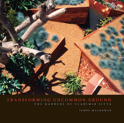 Transforming Uncommon Ground: Gardens of Vladimir Sitta by Tempe Macgowan image