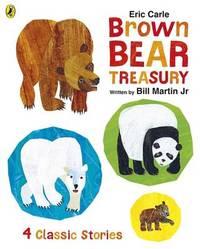 Eric Carle Brown Bear Treasury by Eric Carle