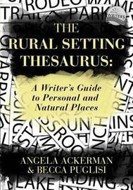 The Rural Setting Thesaurus by Angela Ackerman