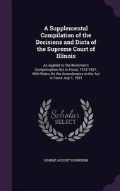 A Supplemental Compilation of the Decisions and Dicta of the Supreme Court of Illinois by George August Schneider