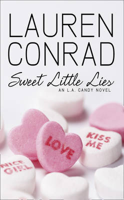 Sweet Little Lies: An LA Candy Novel by Lauren Conrad image