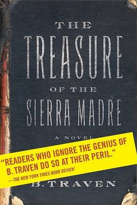 The Treasure of the Sierra Madre by B Traven