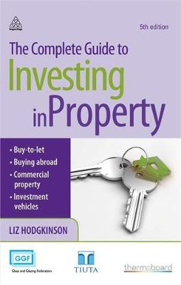 The Complete Guide to Investing in Property by Liz Hodgkinson image