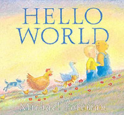 Hello World by Michael Foreman