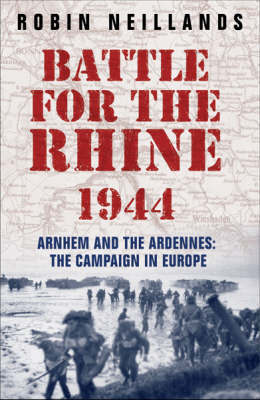 The Battle for the Rhine 1944 by Robin Neillands image
