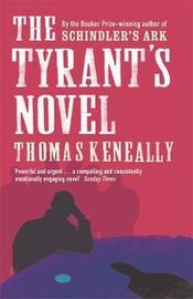The Tyrant's Novel by Thomas Keneally image