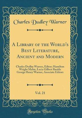 A Library of the World's Best Literature, Ancient and Modern, Vol. 21 by Charles Dudley Warner image
