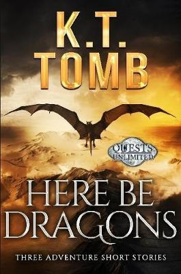 Here Be Dragons by K T Tomb image
