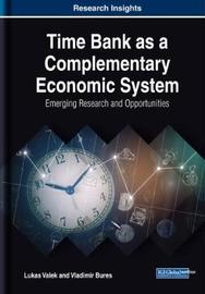 Time Bank as a Complementary Economic System by Lukas Valek