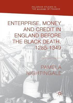Enterprise, Money and Credit in England before the Black Death 1285-1349 by Pamela Nightingale image
