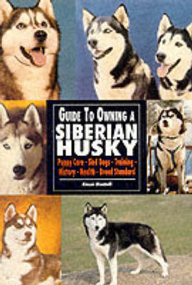Guide to Owning a Siberian Husky by Alexei Montoff image