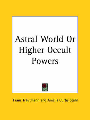 Astral World or Higher Occult Powers (1910) by Joel Tiffany image